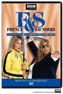 French and Saunders - Dawn French and Jennifer Saunders =)