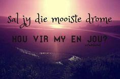 Sal die mooiste drome hou vir my en jou