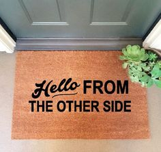 Adele - Hello, from the other side Large Coir Doormat 24 x 35 We take pride in our work and product. Mats are all individually hand-painted with Funny Welcome Mat, Welcome Mats, Funny Doormats, Coir Doormat, Side Door, The Other Side, Porch Decorating, Decorating Ideas, My New Room
