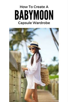 How to create a babymoon capsule wardrobe. Get outfit ideas for your pregnancy beach vacation.