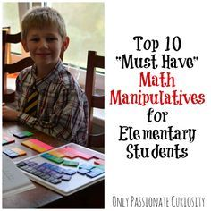 Ten 'Must Have' Math Manipulatives for Elementary. Stock up on these manipulatives!