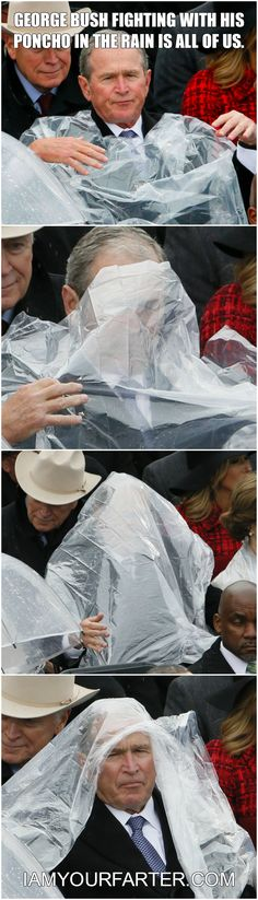 George Bush fighting with his poncho in the rain is all of us. #georgebush #inauguration #poncho