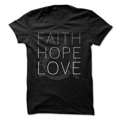 Faith Hope Love shirt based on 1 Corinthians 13