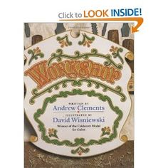 Workshop by Andrew Clements  suggested in Writing Workshop by Ralph Fletcher and JoAnn Portalupi  (strong verbs)