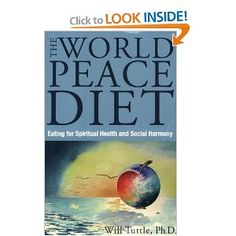 World Peace Diet: Eating for Spiritual Health and Social Harmony - Will Tuttle