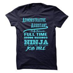 Administrative AssistantT-Shirt T Shirt, Hoodie, Sweatshirts - tshirt design #tshirt #LongSleeve