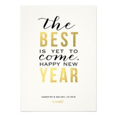 New Year Quotes : The Best is Yet to Come Faux Foil New Year Card A bold typographic New Years Pho. - Quotes Sayings New Years Eve Quotes, Happy New Years Eve, Happy New Year Quotes, Happy New Year Cards, Quotes About New Year, New Year Wishes, New Year Greetings, New Year Sayings, Funny New Year Quotes