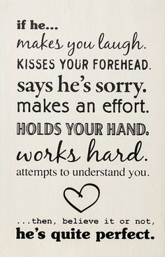 He's quite perfect if he….  Follow best love quotes for more great quotes!