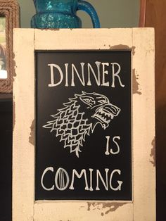 Dinner is Coming. Game of Thrones. Kitchen Chalkboard Sayings