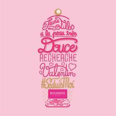 Jeune fille à la peau très douce recherche Valentin #SéduisMoi #Bourjois #semainier Gel douche Séduis moi Bourjois #typo #lettering