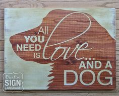 All You Need is Love and a Dog sign - Golden Retriever- Painted Wood Sign from Creative Sign Language - Perfect gift for the Golden Retriever lover. Gold retriever sign. Available on Etsy.