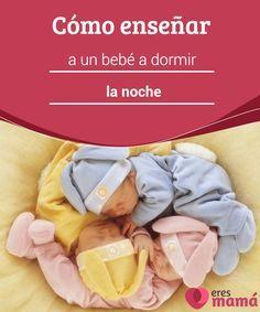 Cómo enseñar a un bebé a dormir toda la noche  #Anhelamos que el niño duerma #ocho horas para poder descansar nosotros también, pero debes tener paciencia, sobre todo los #primeros tres meses.  #Bebés