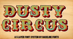($39) - http://new.myfonts.com/fonts/baselinefonts/dusty-circus/