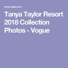 Tanya Taylor Resort 2018 Collection Photos - Vogue