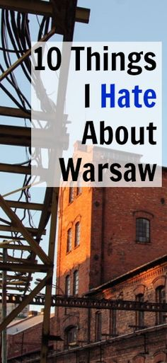 10 Things I Hate About Warsaw // Heart My Backpack