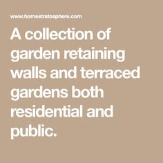 A collection of garden retaining walls and terraced gardens both residential and public. Backyard Retaining Walls, Terrace Garden, Landscaping, Public, Gardens, Math, Collection, Outdoor Gardens, Math Resources