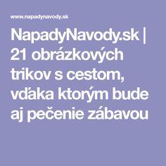 NapadyNavody.sk   21 obrázkových trikov s cestom, vďaka ktorým bude aj pečenie zábavou