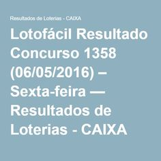 Lotofácil Resultado Concurso 1358 (06/05/2016) – Sexta-feira — Resultados de Loterias - CAIXA