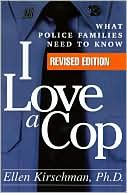 I Love a Cop...What police families need to know! GREAT book!! I think every new cop wife should read!