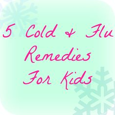 Artsy Fartsy Annie: Momma Monday: cold and flu remedies for kids
