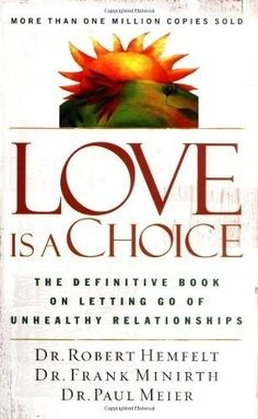 Love Is a Choice: The Definitive Book on Letting Go of Unhealthy Relationships $6.25 relationships personal-development personal-development personal-development