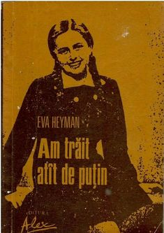 Am trait atat de putin by Eva Heyman, romanian book, holocaust child memoirs '91 Memoirs, Books, Libros, Book, Book Illustrations, Libri