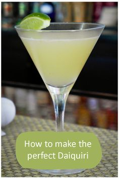 How to make the perfect daiquiri - daiquiri recipes, history and more