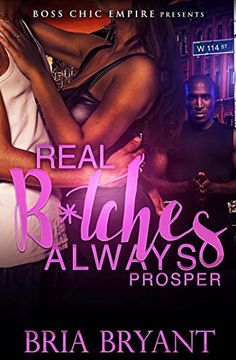 Real B*tches ALWAYS Prosper by Bria Bryant http://www.amazon.com/dp/B01114KZ0I/ref=cm_sw_r_pi_dp_g43mwb1RKGE3D