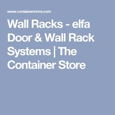 Wall Racks - elfa Door & Wall Rack Systems | The Container Store