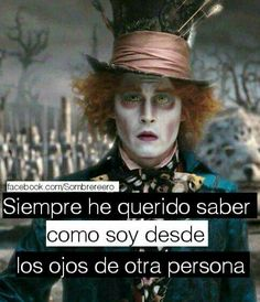 Me das uno Ex Amor, Sad Love, Queen Quotes, Tim Burton, Make You Smile, Alice In Wonderland, Nostalgia, Joker, Humor
