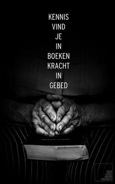 Kennis vind je in boeken, kracht in gebed.  #Bidden, #Kennis, #Kracht  http://www.dagelijksebroodkruimels.nl/bijbelse-wijsheden/kennis-vind-je-in-boeken-kracht-in-gebed/