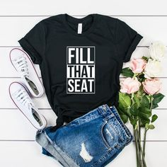 Fill The Seat shirt