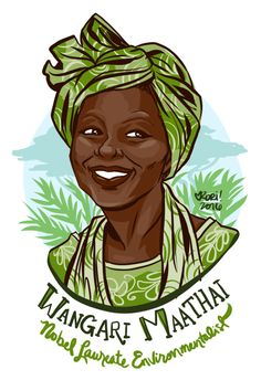 #100Days100Women Day 72: Wangari Maathai Wangari Maathai founded the Green Belt Movement, an indigenous Kenyan-based organization that advocates for environmental & women's rights, economic justice and fair economic development. During her activism...