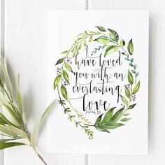 Jeremiah 31:3  I have loved you with an everlasting love