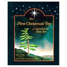 The First Christmas Tree: A Legend from Long Ago by Helen Haidle ill by David Haidle and Elizabeth Haidle