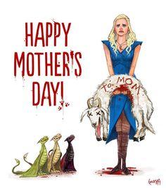 Happy Mother's Day - Daenerys Targaryen - Game of Thrones - James Bousema Game Of Thrones Meme, Got Memes, Memes Humor, Funny Memes, Funny Pics, Winter Is Here, Winter Is Coming, Game Of Throne Lustig, Jon Snow