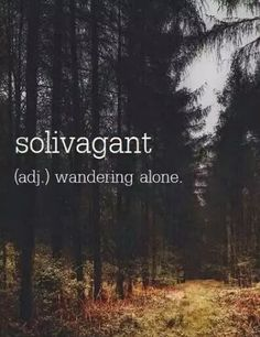 "solivagant adjective  \ "" \ Definition of solivagant : rambling alone : marked by solitary wandering"
