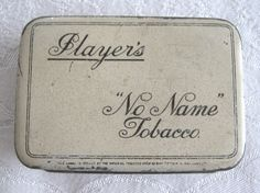 """Player's """"No Name"""" Tobacco vintage tin (c.1930s-50s) (SOLD Feb. 2011)…"""