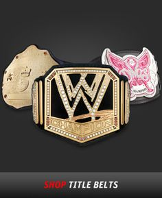 Shop WWE Title Belts!