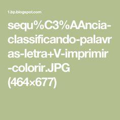 sequ%C3%AAncia-classificando-palavras-letra+V-imprimir-colorir.JPG (464×677)
