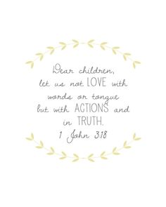 Scripture Print for the Wall 1 John 3:18 Love in action and truth Laurel wreath 8x10 bible verse wall art decor