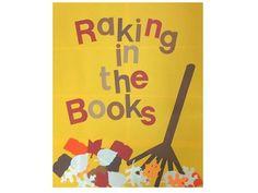 Raking in the Books Bulletin Board idea.