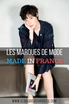 Here is my selection of women's fashion brands, men's fashion and children's fashion made in France! We like to promote French brands, no? 🙂 Bonus, I tell you the brands made in France ethical and ecological! in France fashion Slow Fashion, Ethical Fashion, Fashion Brands, Fashion Tips, Fashion Group, Kids Fashion, Womens Fashion, Moda Hijab, Moda Lolita