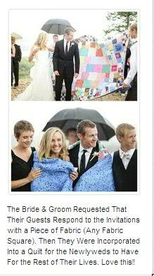 Why didn't I think of this for our wedding? The bride and groom requested that their guests respond to the invitations with a piece of fabric- any fabric- and was incorporated into a quilt for the newlyweds to have for the rest of their lives :) Cute Wedding Ideas, Wedding Goals, Perfect Wedding, Our Wedding, Wedding Planning, Dream Wedding, Wedding Inspiration, Wedding Stuff, Wedding Things