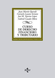 Curso de derecho financiero y tributario / Juan Martín Queralt … [et al.] Madrid : Tecnos, 2015