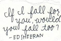 Fall - Ed Sheeran <3