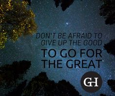 = Don't be afraid to give up the good to go for the great. – John D. Company Core Values, Dont Be Afraid, Giving Up, Monday Motivation, To Go, Good Things, Letting Go