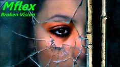 Mflex - Broken Vision