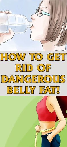 How to get rid of Dangerous Belly Fat!!!