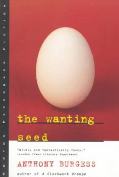 The wanting seed  ~by Anthony Burgess
